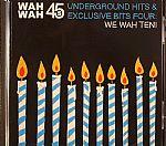Underground Hits & Exclusive Bits Four: We Wah Ten!