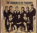 The Best Of Ray Camacho & The Teardrops: Chicano Salsa Funk Cumbia & Soul 1968-1971