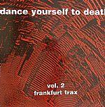 Dance Yourself To Death Vol 2: Frankfurt Trax
