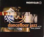 Mojo Club Presents Dancefloor Jazz Volume 10: Love Power