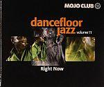 Mojo Club Presents Dancefloor Jazz Volume 11: Right Now