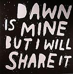 Dawn Is Mine But I Will Share It