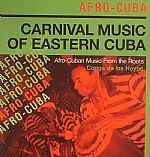 Afro Cuba: Carnival Music Of Eastern Cuba