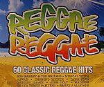 Reggae Reggae: 60 Classic Reggae Hits