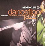Mojo Club Volume 9: Never Felt So Free