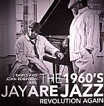 The 1960s Jazz Revolution Again