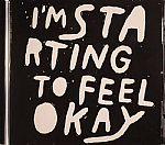 I'm Starting To Feel Okay Vol 3