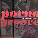Porno Groove: The Sound Of 70's Adult Films
