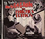 DJ Yoda's How To Cut & Paste: The Thirties Edition