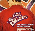 Old Skool Jams: B Boy Classics & Essential Block Party Breaks