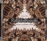 Kaleidoskopolis: Excursions In Psychedelic Urbanism