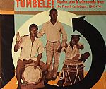 Tumbele!: Biguine Afro & Latin Sounds From The French Carribean 1963-74