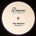 Dessous Classics: The Remixes Volume 3