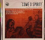 Come O Spirit: Anthology Of Hymns & Spiritual Songs Volume 1