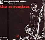 Part Time Heroes (The remixes)