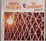 Andrew Weatherall vs The Boardroom Volume 2