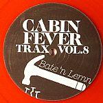 Cabin Fever Trax Vol 8: Bate N Lemn