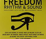Freedom Rhythm & Sound: Revolutionary Jazz & The Civil Rights Movement 1963-82