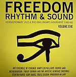 Freedom Rhythm & Sound: Revolutionary Jazz & The Civil Rights Movement 1963-82 Volume One