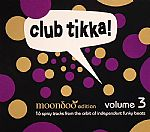 Club Tikka! Vol 3: Moondoo Edition: 16 Spicy Tracks From The Orbit Of Independent Funky Beats
