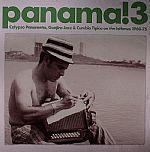 Panama! 3: Calypso Panameno Guajira Jazz & Cumbia Tipica On The Isthmus 1960-75