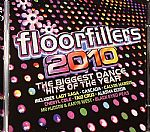 Floorfillers 2010: The Biggest Dance Hits Of The Year