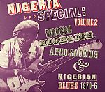 Nigeria Special: Volume 2 Modern Highlife Afro Sounds & Nigerian Blues 1970-6