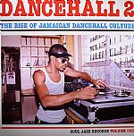Dancehall 2: The Rise Of Jamaican Dancehall Culture Volume 1