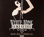 White Mink Black Cotton: Electro Swing Versus Speakeasy Jazz