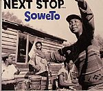 Next Stop: Soweto Township Sounds Of The Golden Age Of Mbaqanga