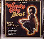 Windy City Soul: The Smooth 70s Soul Of Chicago