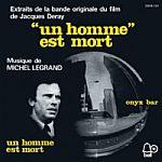 Extraits De La Bande Originale Du Film: Un Homme Est Mort (repress)