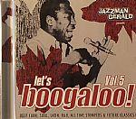 Let's Boogaloo! Vol 5