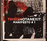 Thisisnotanexit: Manifesto #1
