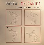 Danza Meccanica: Italian Synth Wave 1982-1987