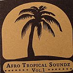 Afro Tropical Soundz Vol 1