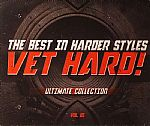 Vet Hard: Ultimate Collection Vol 1 The Best In Harder Styles