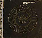 Verve Club: Legendary Jazz Grooves 1957-2009
