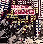 Next Stop: Soweto Vol 2 Soul Funk & Organ Grooves From The Townships 1969-1976