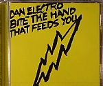 Dan ELECTRO - Bite The Hand That Feeds You