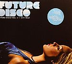 Future Disco Vol 3: City Heat - Special Mixed & Unmixed Edition
