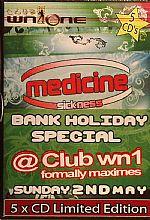 Medicine Sickness Bank Holiday Sunday May 2nd @ Club WN1