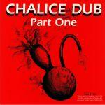 Chalice Dub Part 1