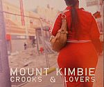 MOUNT KIMBIE - Crooks & Lovers