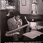 Next Stop Soweto Vol 3: Giants Ministers & Makers: Jazz In South Africa 1963-1978
