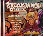 Breakdance Classics: Oldschool Edition