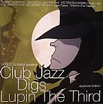 Tatsuo Sunaga Presents Club Jazz Digs Lupin The Third: Japanese edition