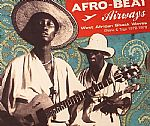 Afro Beat Airways West African Shock Waves: Ghana & Togo 1972-1978