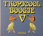 Tropicoool Boogie V