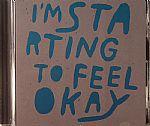 I'm Starting To Feel OK Vol 4